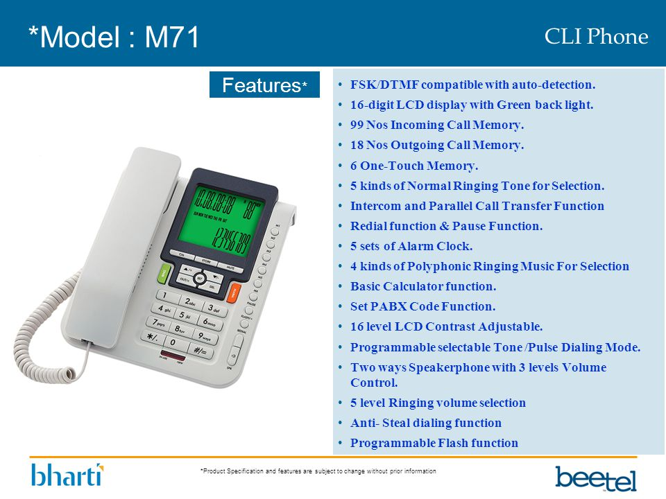 *Model : M71 CLI Phone FSK/DTMF compatible with auto-detection.