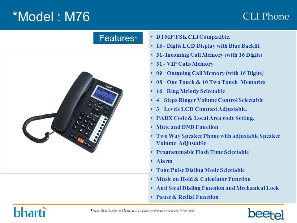 *Model : M76 CLI Phone DTMF/FSK CLI Compatible.