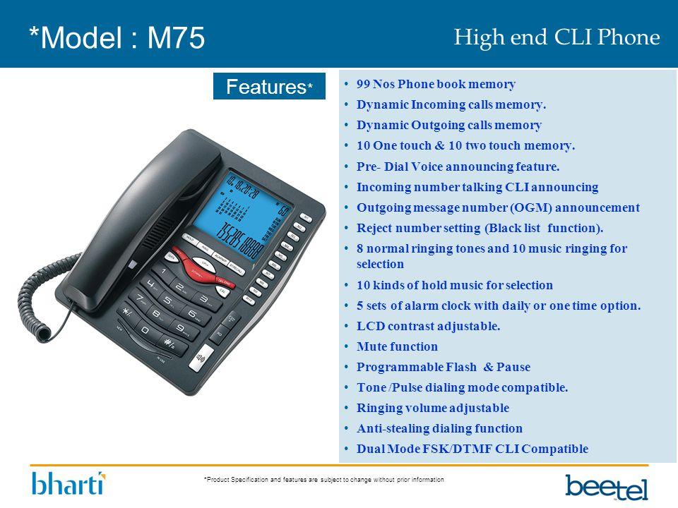 *Model : M75 High end CLI Phone 99 Nos Phone book memory