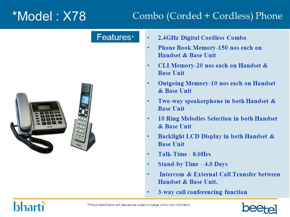 *Model : X78 Combo (Corded + Cordless) Phone