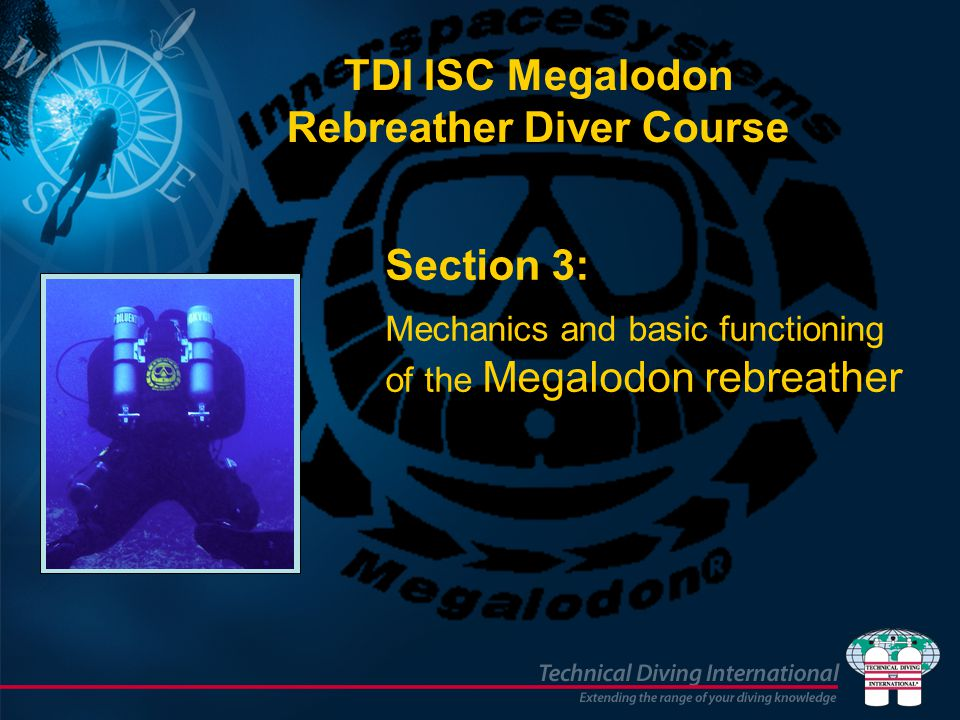 TDI ISC Megalodon Rebreather Diver Course