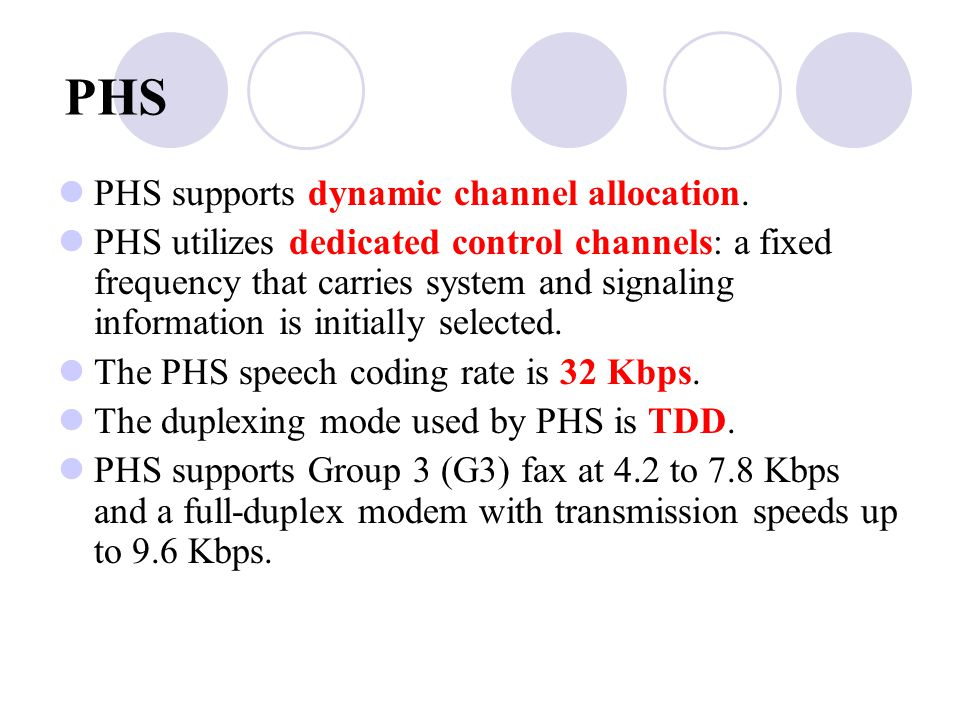 PHS PHS supports dynamic channel allocation.