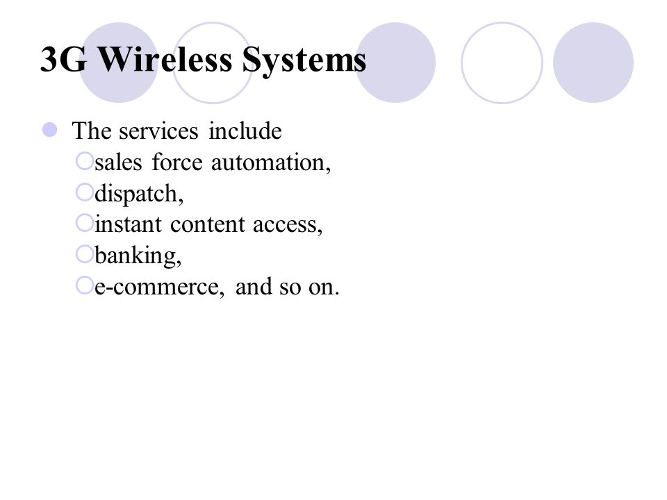 3G Wireless Systems The services include sales force automation,
