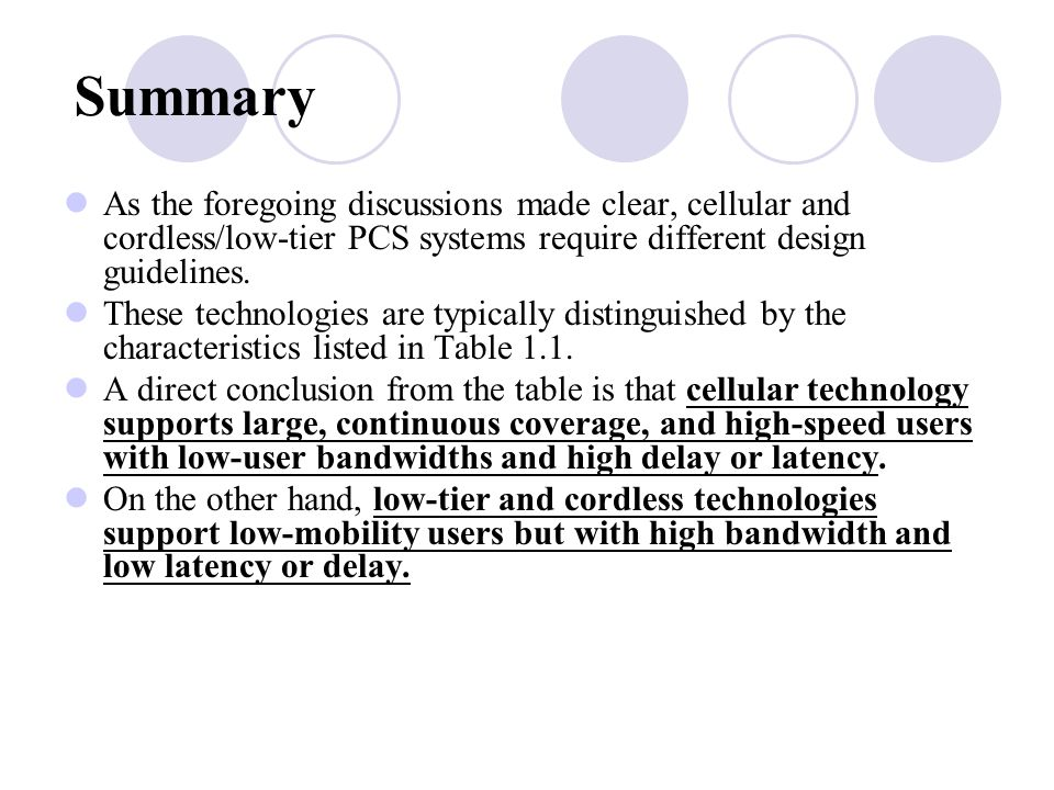 Summary As the foregoing discussions made clear, cellular and cordless/low‑tier PCS systems require different design guidelines.