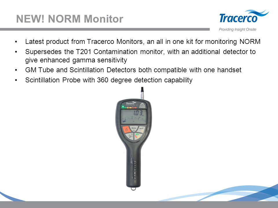 NEW! NORM Monitor Latest product from Tracerco Monitors, an all in one kit for monitoring NORM.