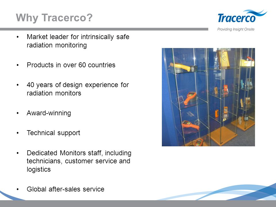 Why Tracerco Market leader for intrinsically safe radiation monitoring. Products in over 60 countries.