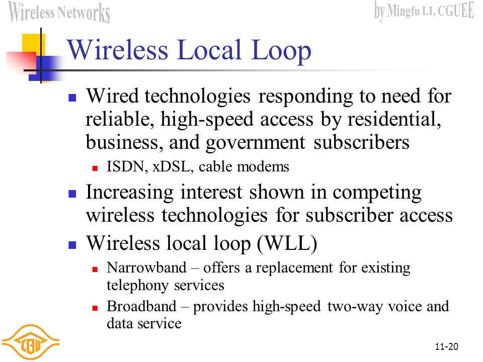 Wireless Local Loop Wired technologies responding to need for reliable, high-speed access by residential, business, and government subscribers.