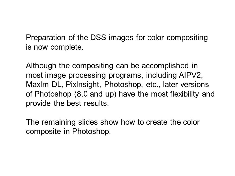 Preparation of the DSS images for color compositing is now complete.