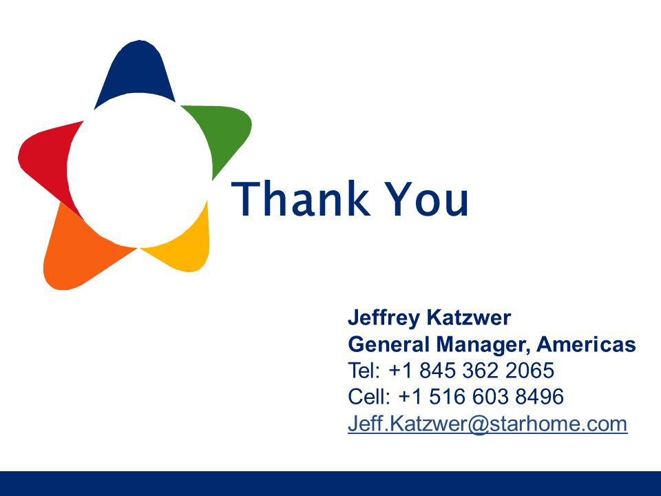 Thank You Jeffrey Katzwer General Manager, Americas