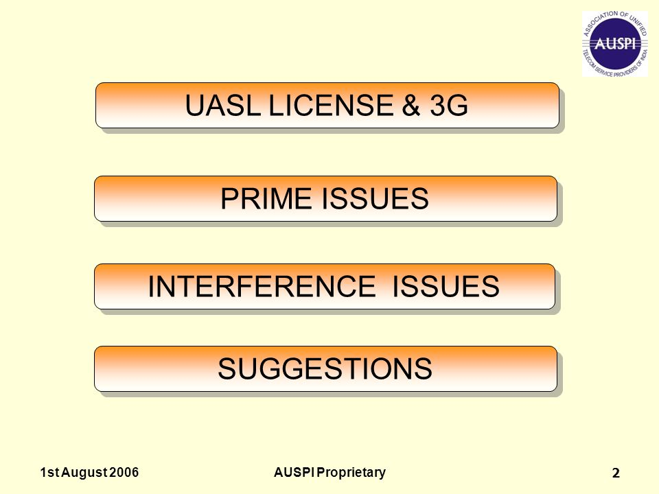 UASL LICENSE & 3G PRIME ISSUES INTERFERENCE ISSUES SUGGESTIONS