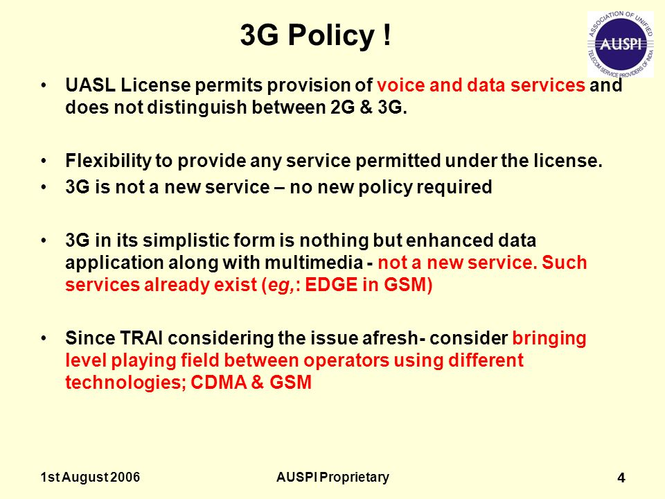 3G Policy ! UASL License permits provision of voice and data services and does not distinguish between 2G & 3G.