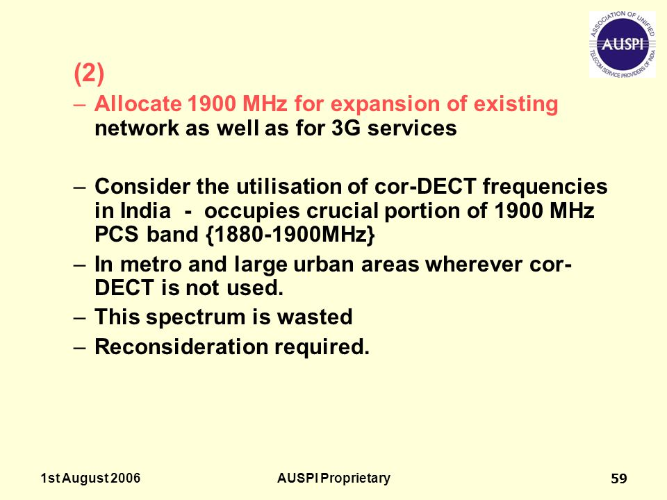 (2) Allocate 1900 MHz for expansion of existing network as well as for 3G services.