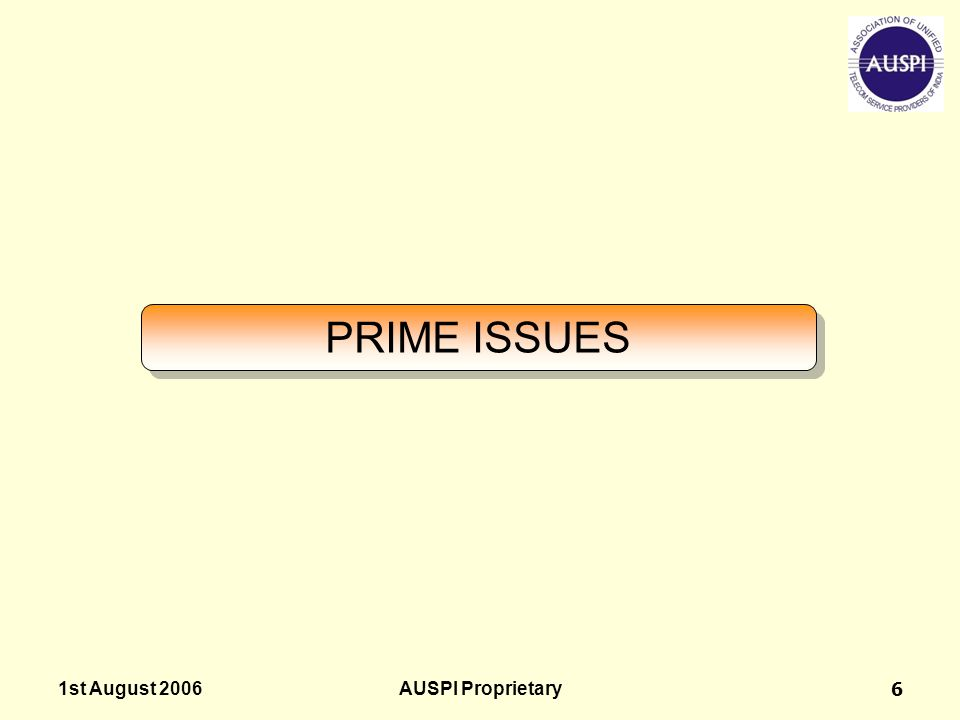 PRIME ISSUES 1st August 2006 AUSPI Proprietary