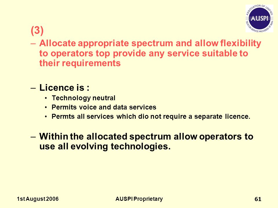 (3) Allocate appropriate spectrum and allow flexibility to operators top provide any service suitable to their requirements.
