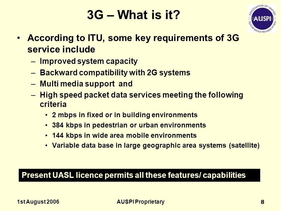 3G – What is it According to ITU, some key requirements of 3G service include. Improved system capacity.