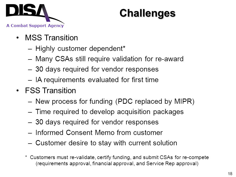 Challenges MSS Transition FSS Transition Highly customer dependent*