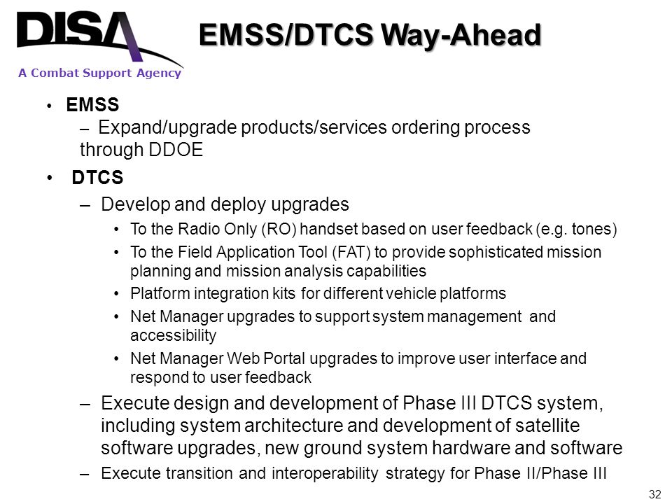EMSS/DTCS Way-Ahead DTCS Develop and deploy upgrades