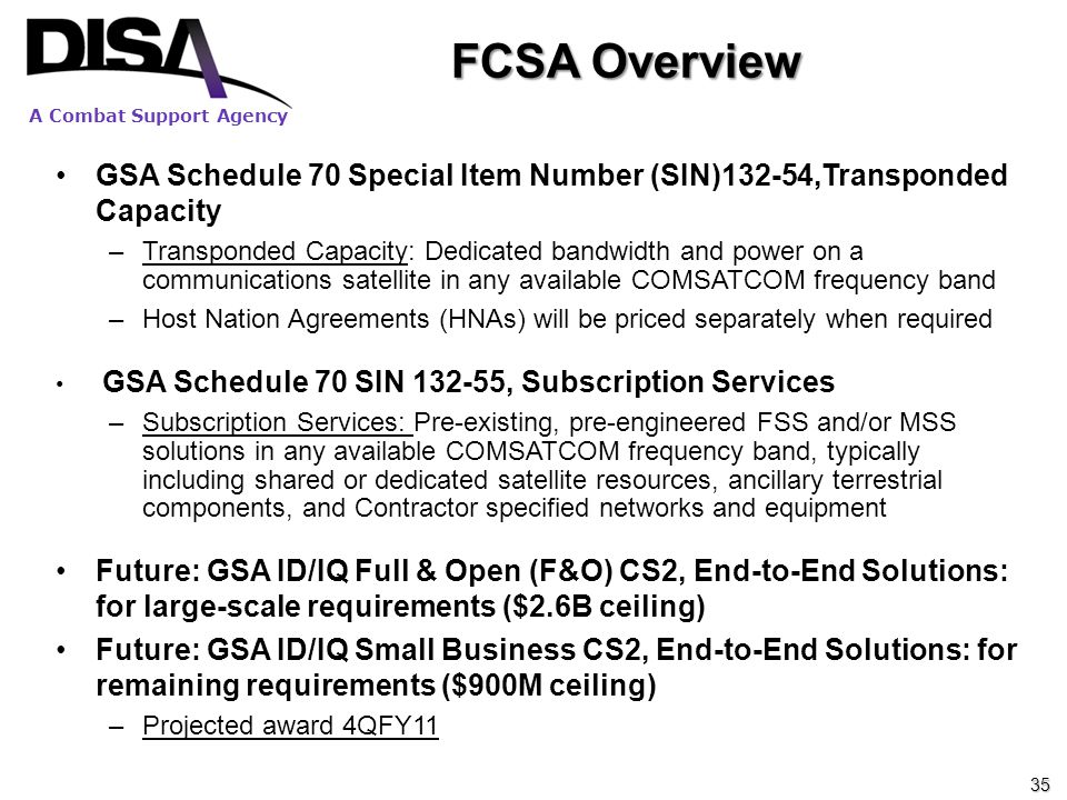 FCSA Overview GSA Schedule 70 Special Item Number (SIN)132-54,Transponded Capacity.