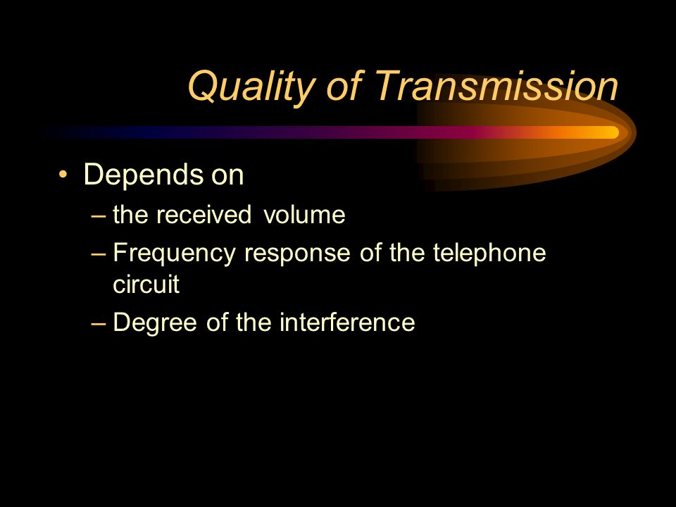 Quality of Transmission