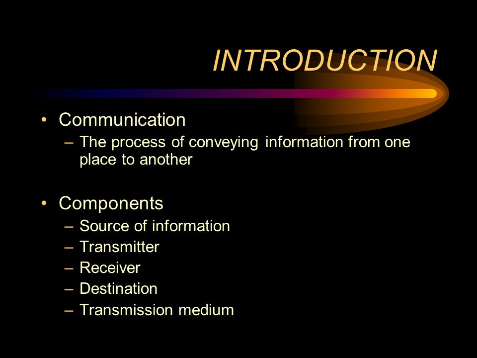 INTRODUCTION Communication Components