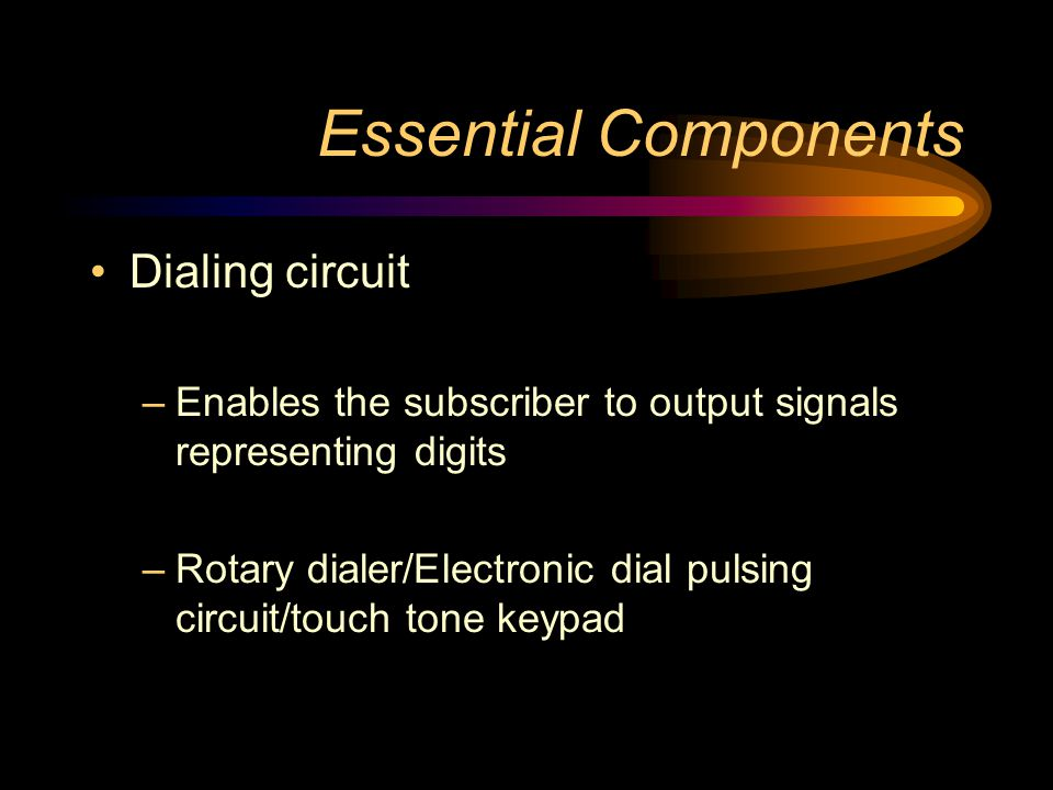 Essential Components Dialing circuit