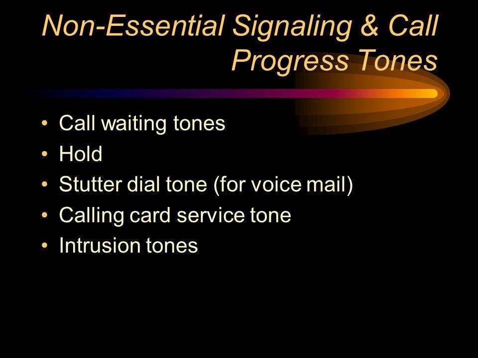 Non-Essential Signaling & Call Progress Tones