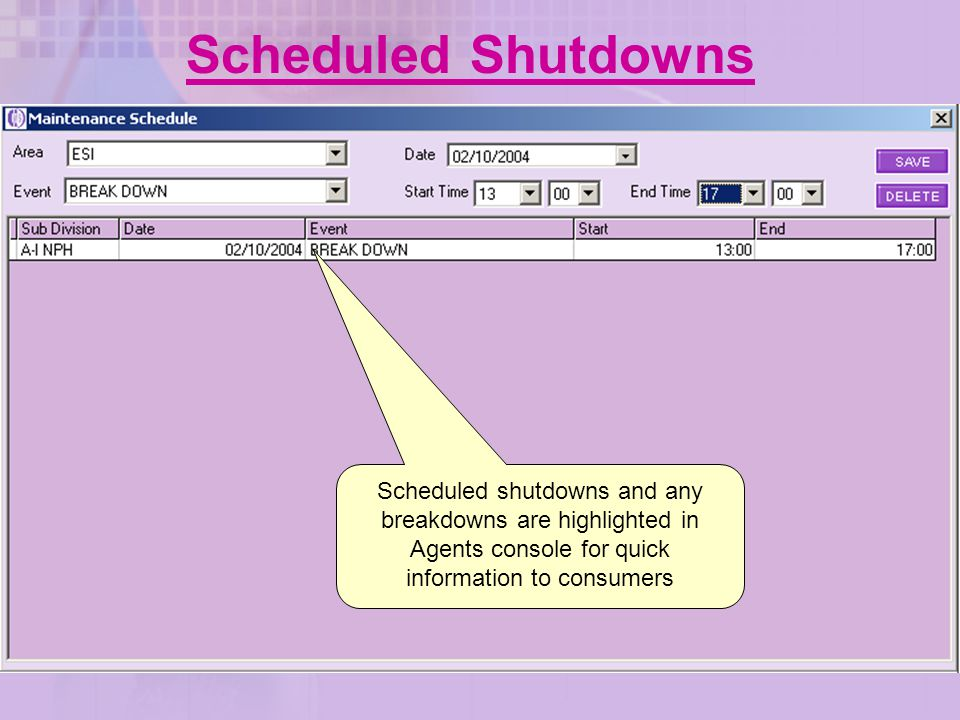 Scheduled Shutdowns Scheduled shutdowns and any breakdowns are highlighted in Agents console for quick information to consumers.