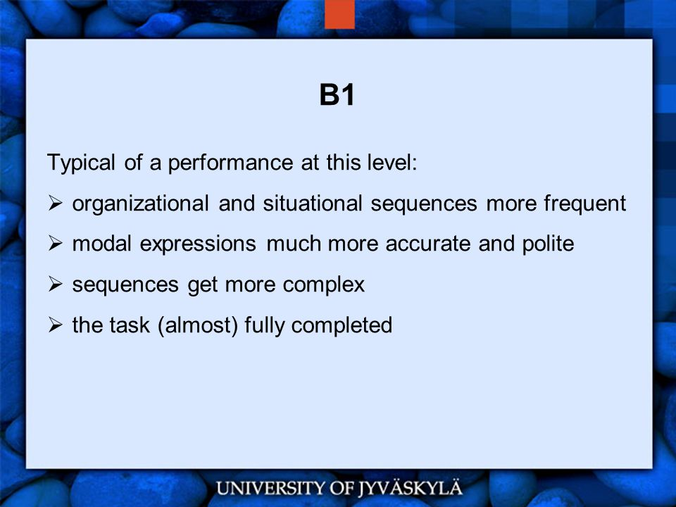 B1 Typical of a performance at this level: