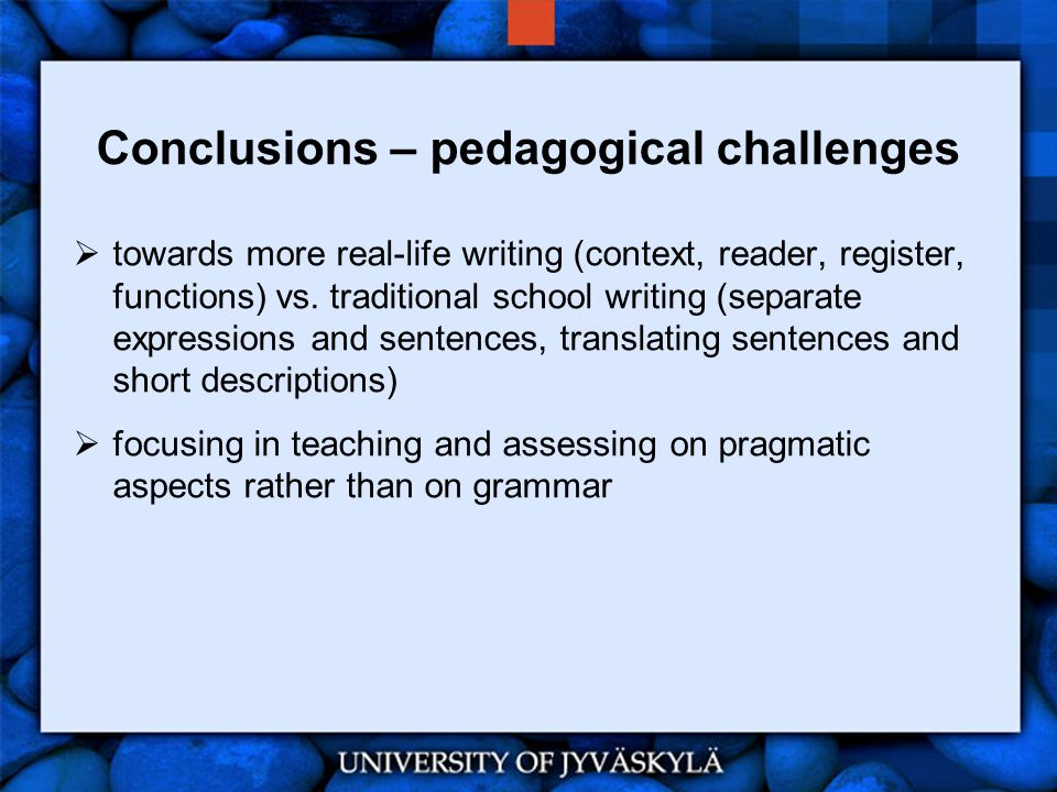 Conclusions – pedagogical challenges