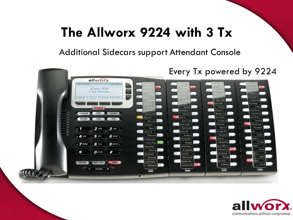 The Allworx 9224 with 3 Tx Additional Sidecars support Attendant Console. Every Tx powered by 9224.