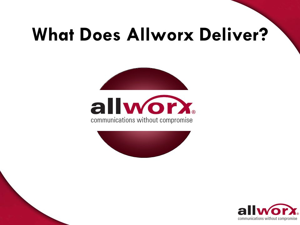 What Does Allworx Deliver