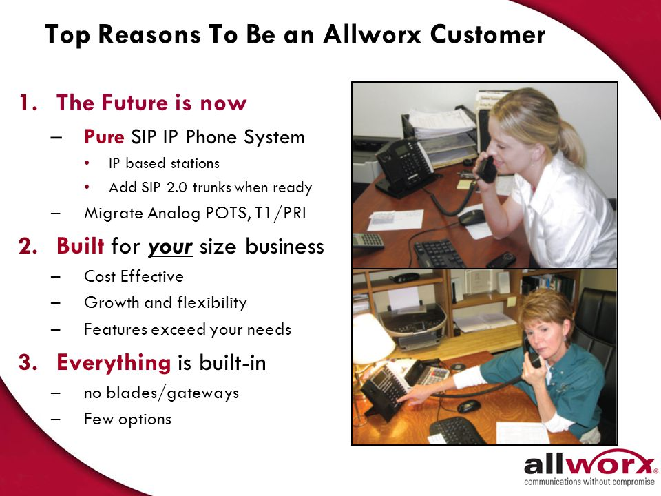 Top Reasons To Be an Allworx Customer