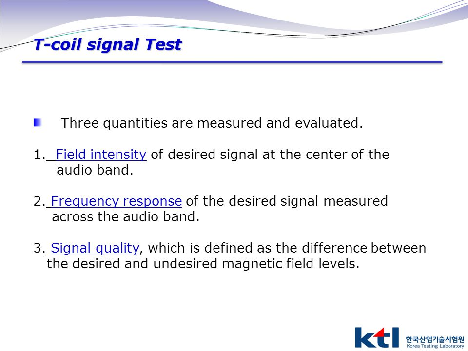 T-coil signal Test Three quantities are measured and evaluated.