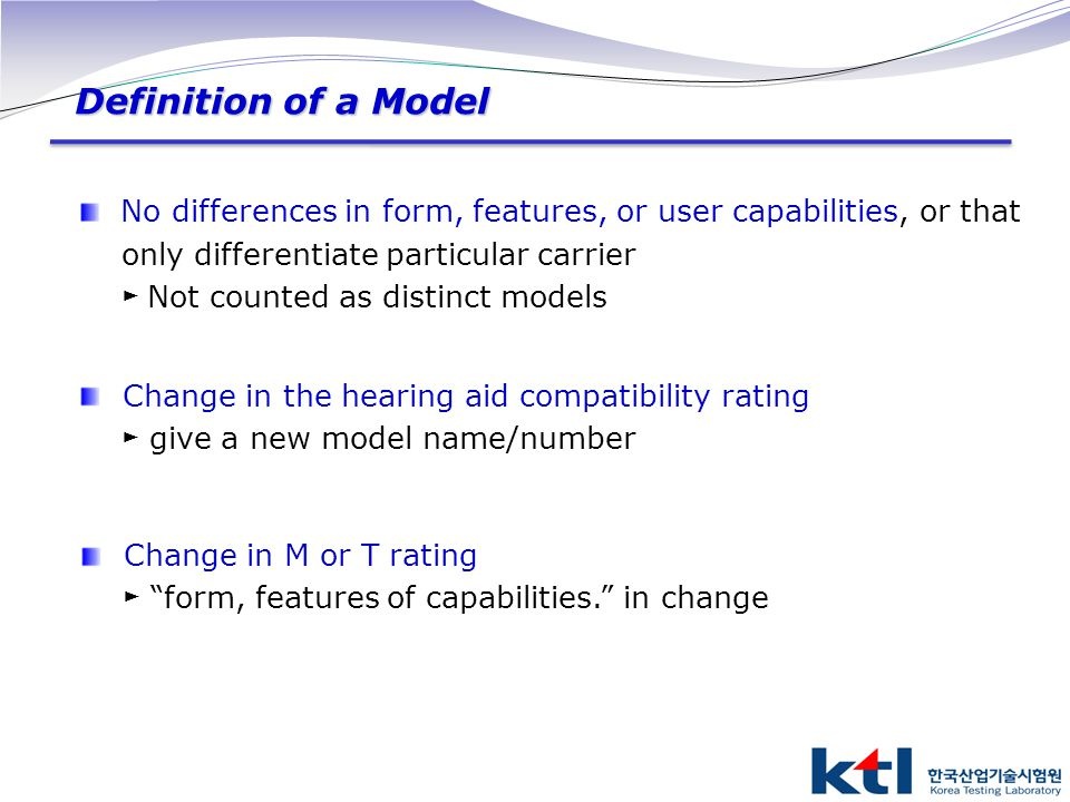 Definition of a Model No differences in form, features, or user capabilities, or that. only differentiate particular carrier.