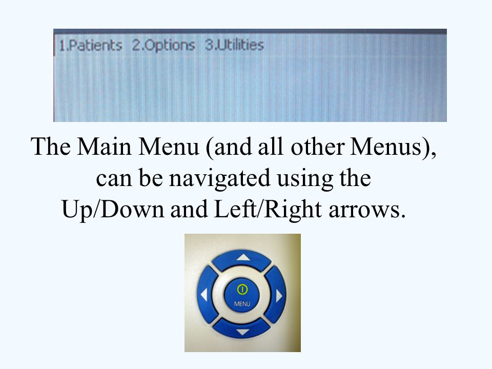 The Main Menu (and all other Menus), can be navigated using the Up/Down and Left/Right arrows.