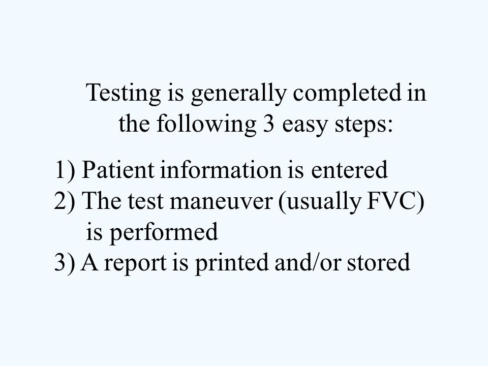 Testing is generally completed in the following 3 easy steps: