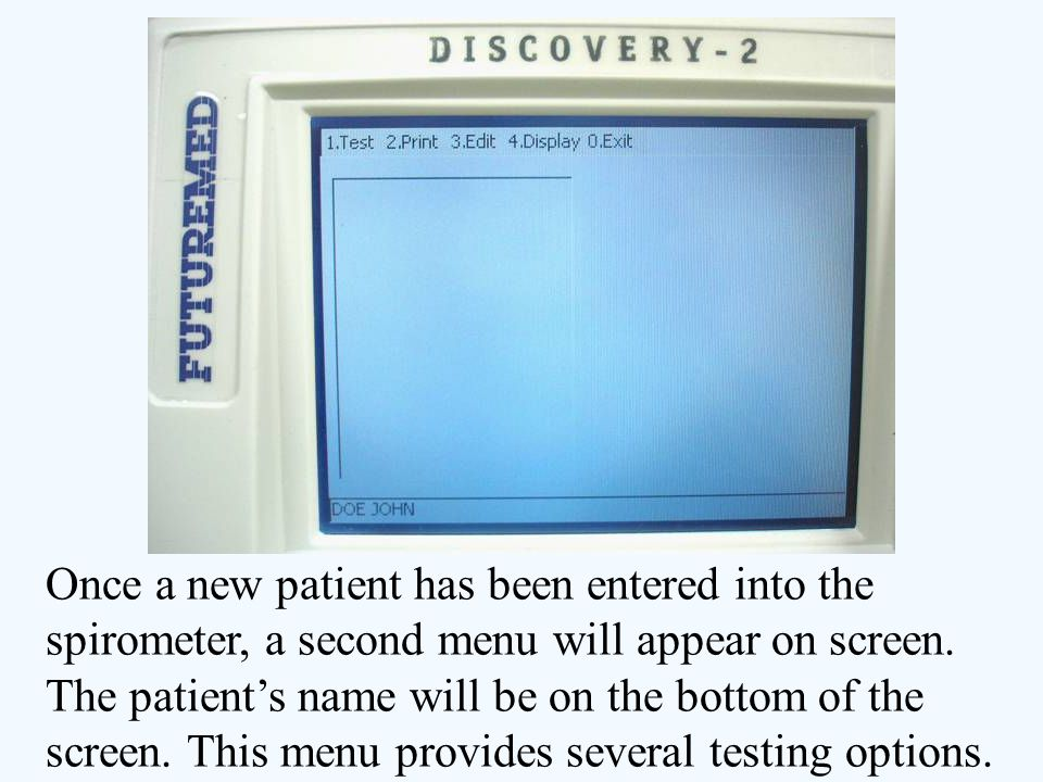 Once a new patient has been entered into the spirometer, a second menu will appear on screen.