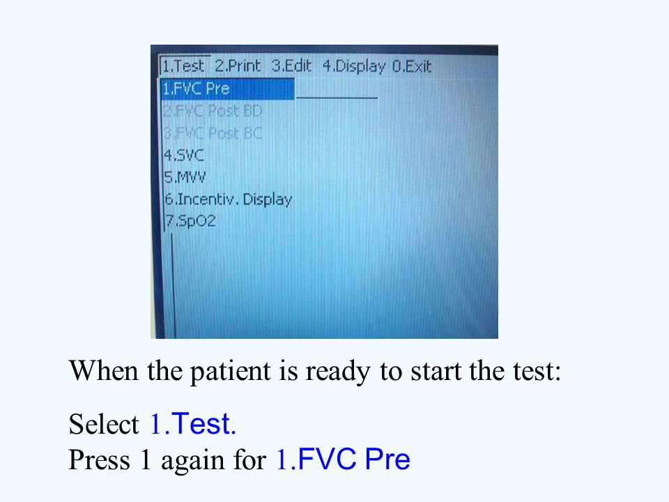 When the patient is ready to start the test: