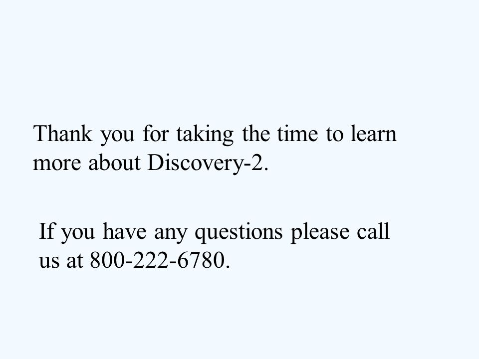 Thank you for taking the time to learn more about Discovery-2.