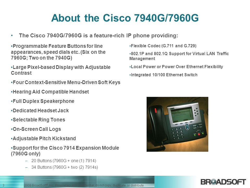 About the Cisco 7940G/7960G The Cisco 7940G/7960G is a feature-rich IP phone providing: