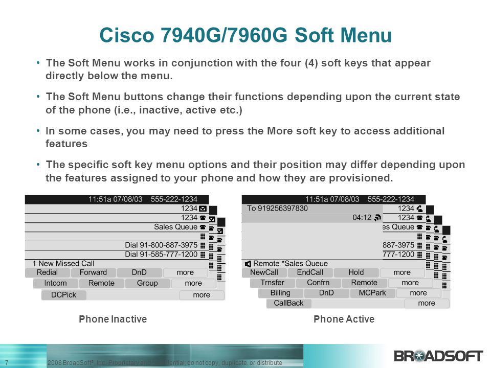 Cisco 7940G/7960G Soft Menu The Soft Menu works in conjunction with the four (4) soft keys that appear directly below the menu.