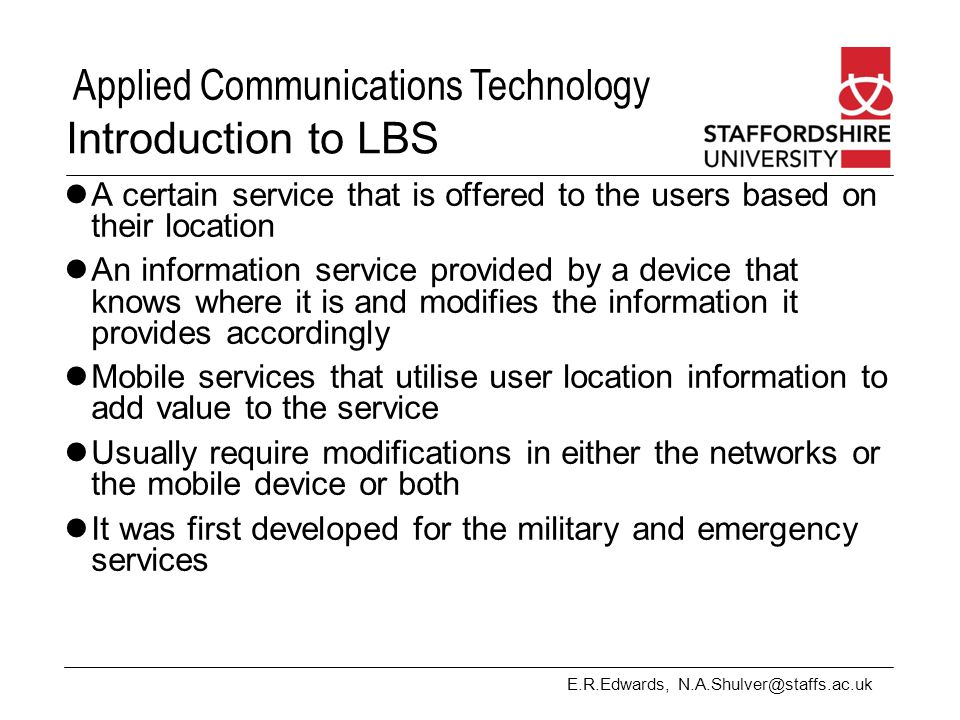 Introduction to LBS A certain service that is offered to the users based on their location.