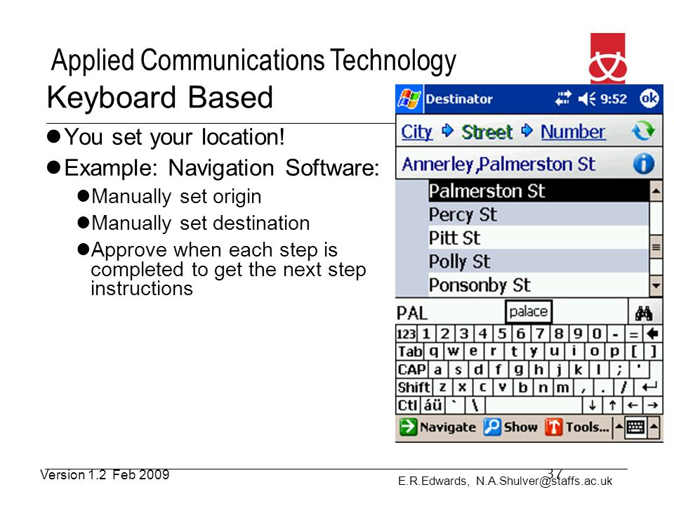 Keyboard Based You set your location! Example: Navigation Software: