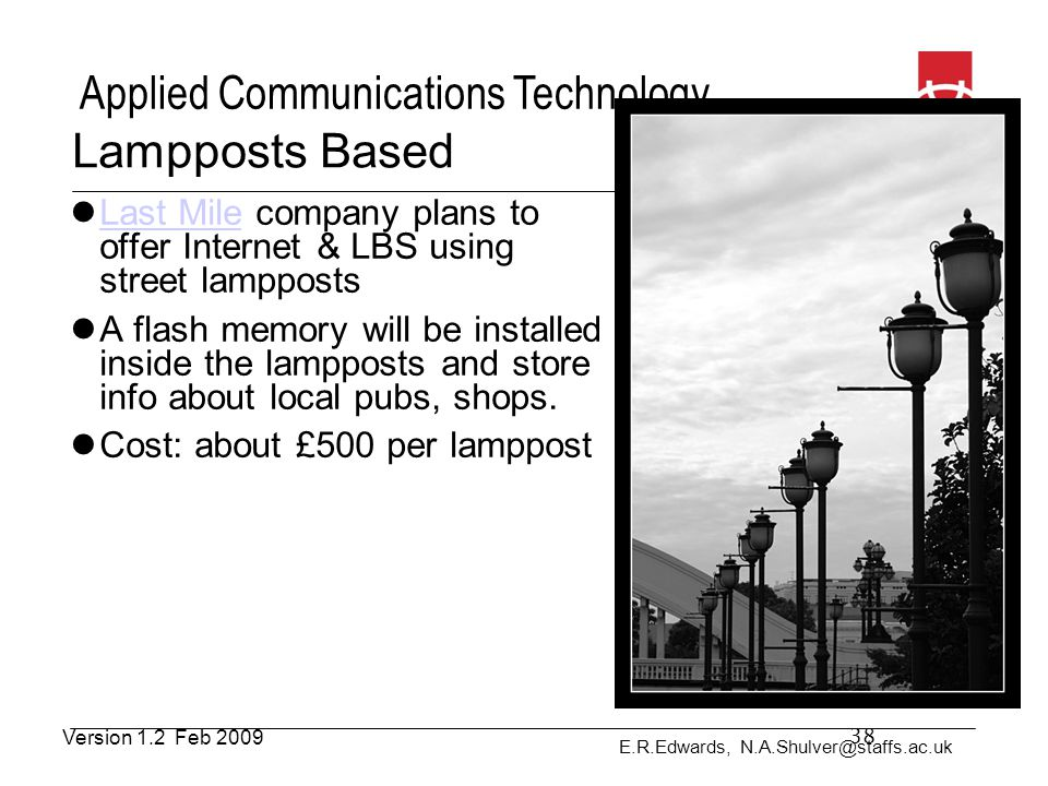 Lampposts Based Last Mile company plans to offer Internet & LBS using street lampposts.