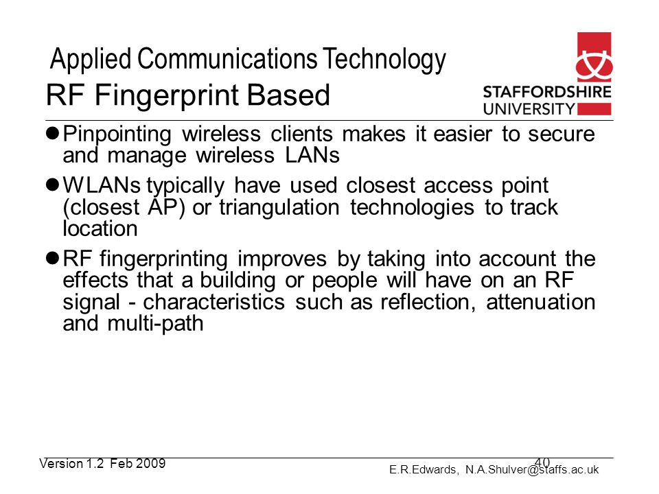 RF Fingerprint Based Pinpointing wireless clients makes it easier to secure and manage wireless LANs.