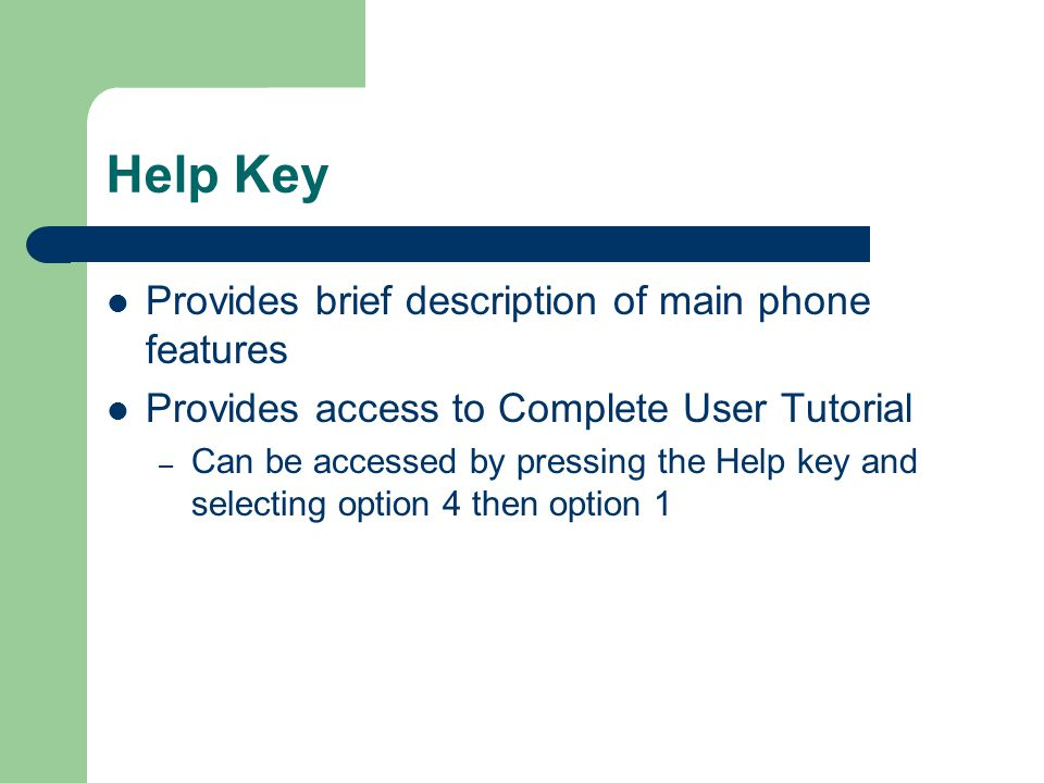 Help Key Provides brief description of main phone features