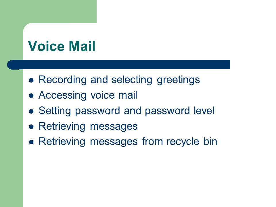 Voice Mail Recording and selecting greetings Accessing voice mail