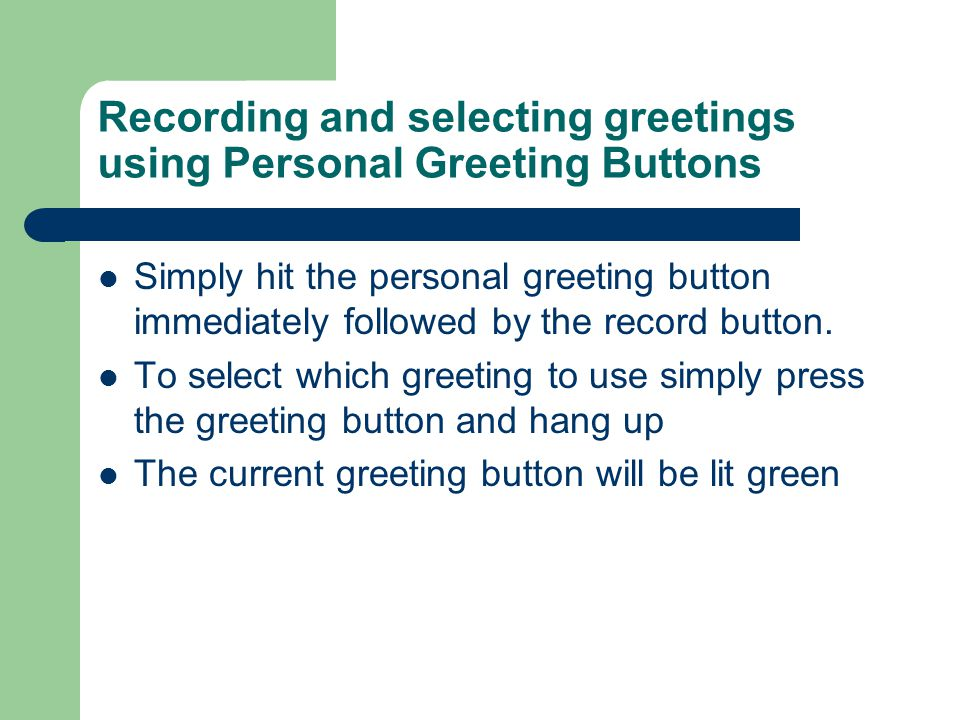 Recording and selecting greetings using Personal Greeting Buttons