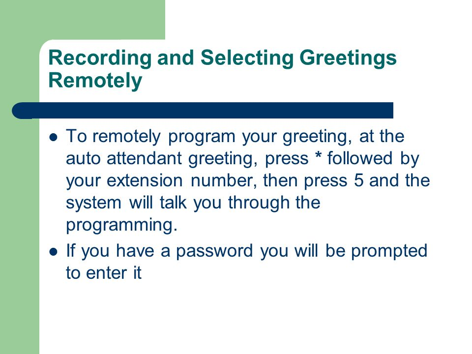 Recording and Selecting Greetings Remotely
