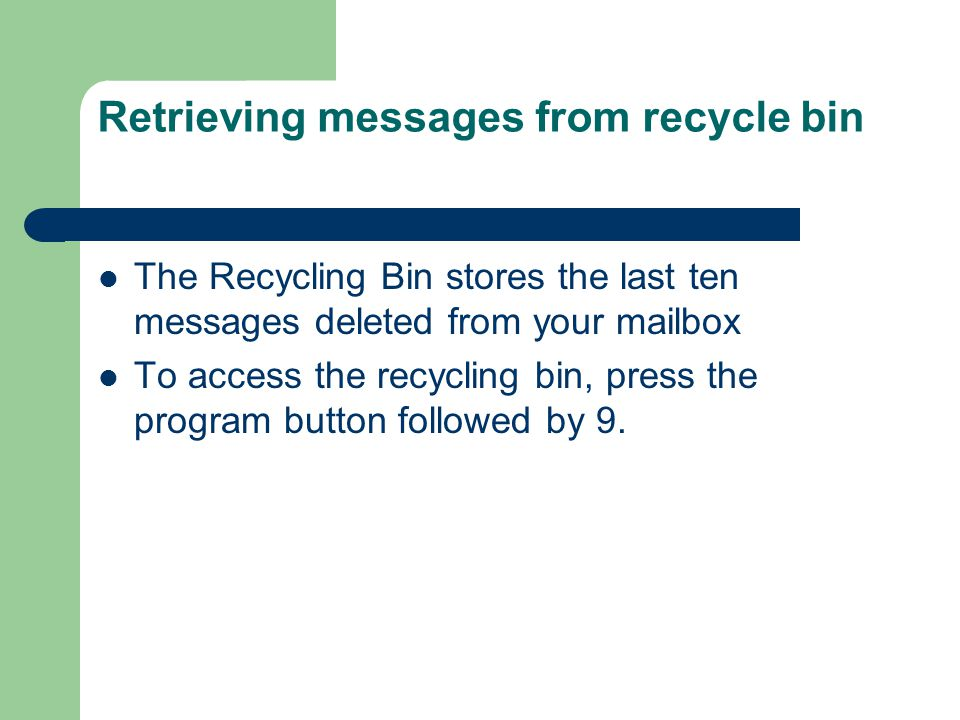 Retrieving messages from recycle bin